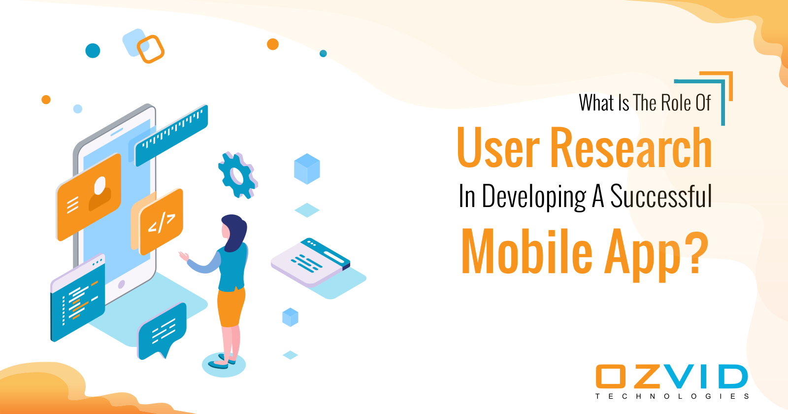 What Is The Role Of User Research In Developing A Successful Mobile App?