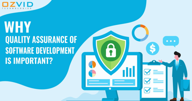 Why Quality Assurance Of Software Development Is Important?