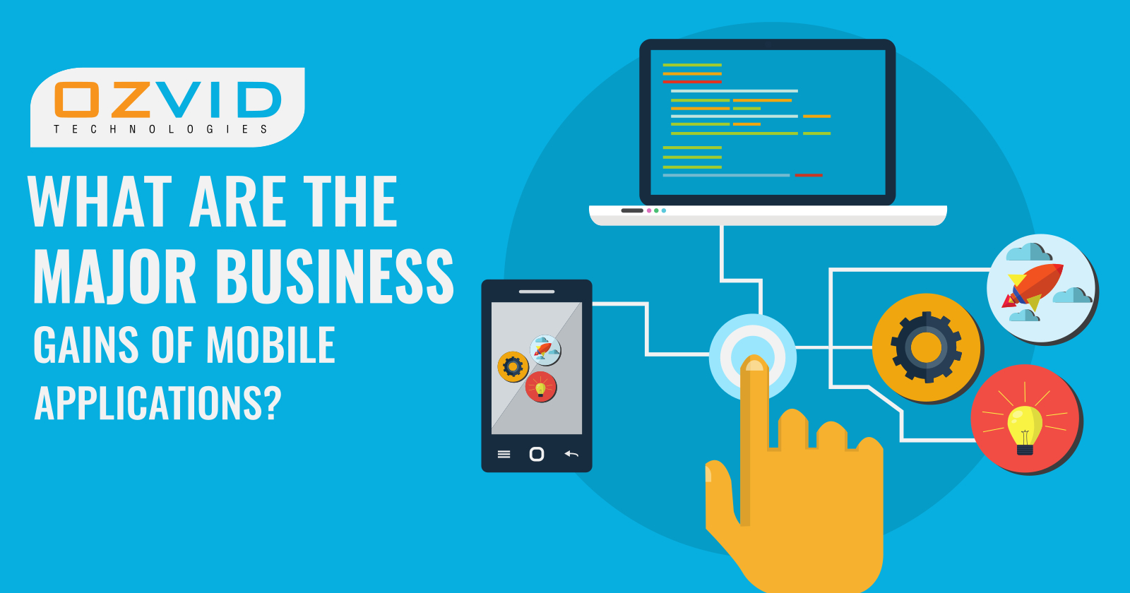 What Are The Major Business Gains Of Mobile Applications?