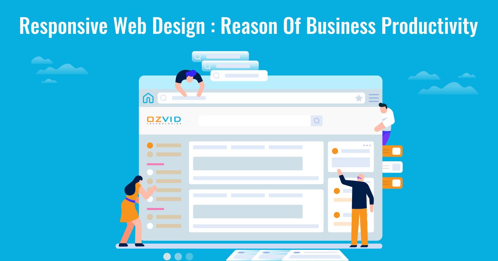 Responsive Web Design; Reason Of Business Productivity