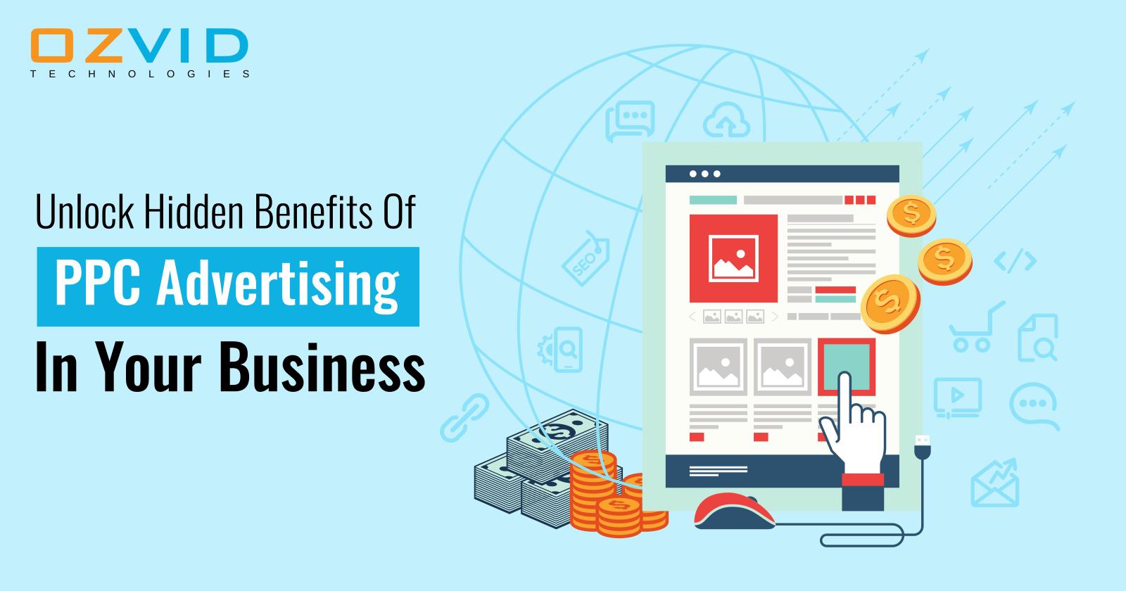 Unlock Hidden Benefits Of PPC Advertising In Your Business