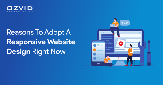Reasons to Adopt a Responsive Website Design Right Now