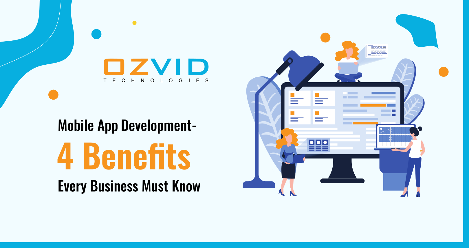 Mobile App Development - 4 Benefits Every Business Must Know