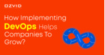 How Implementing DevOps Helps Companies To Grow?