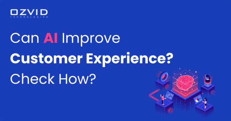 Can AI Improve Customer Experience? Check How?