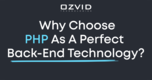Why choose PHP as a Perfect Back-End Technology?