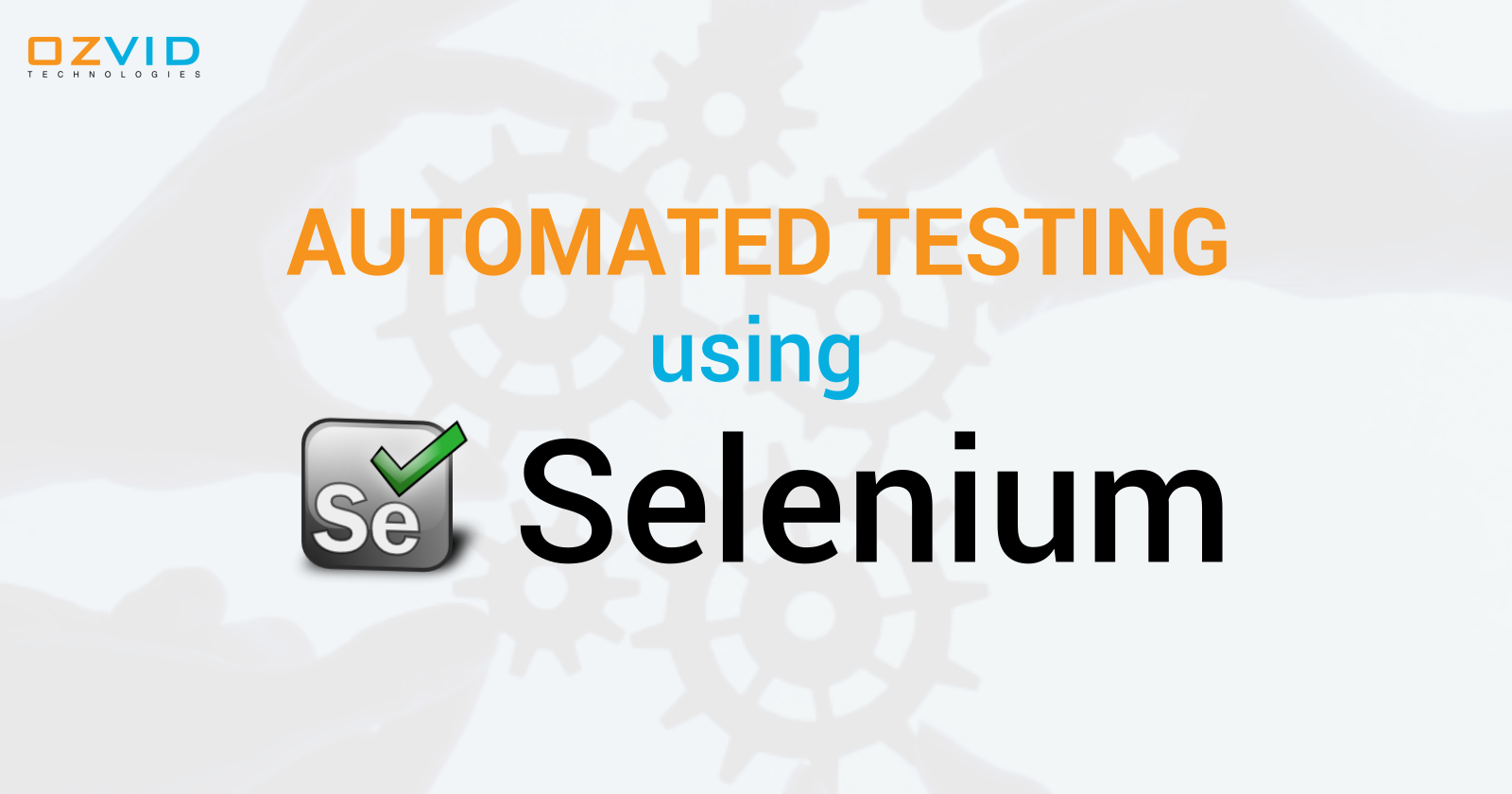 Using Selenium for Automated Testing
