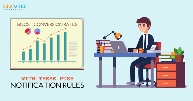 Boost Your Conversion Rates With These Push Notifications Rules