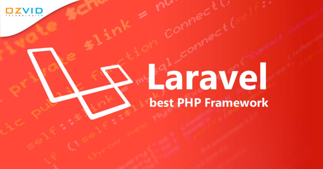 Reasons Why Laravel Framework is More Preferred Over Other PHP Frameworks