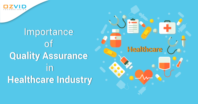 Importance of Quality Assurance in Healthcare Industry