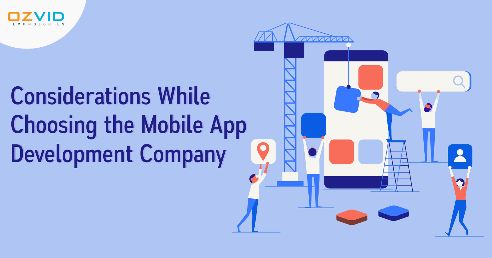 Things to Consider When Choosing the Mobile App Development Company