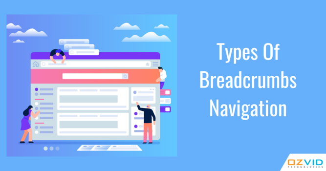Know About Different Types of Breadcrumbs Navigation