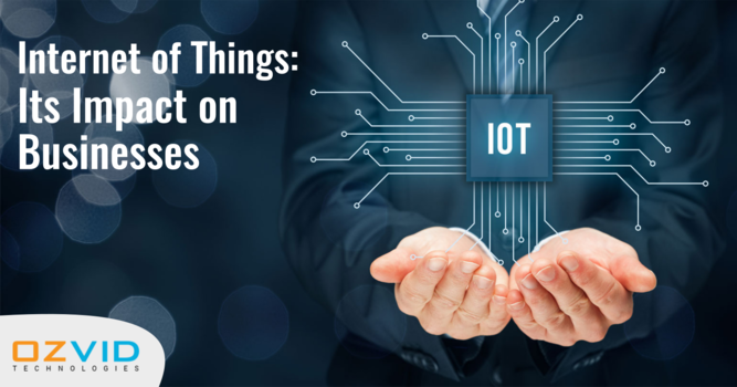 Internet of Things: Its Impact on Businesses