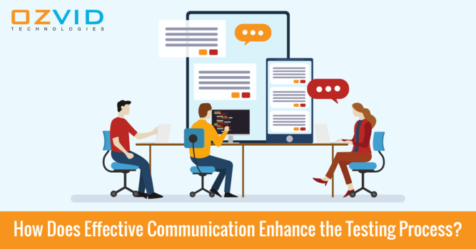 How Does Effective Communication Enhance the Testing Process?